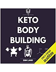Keto Bodybuilding: The Definitive Guide to Doing Resistance Training on a Low-Carb Ketogenic Diet