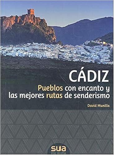 Cádiz: Pueblos con encanto y las mejores rutas de senderismo En ...