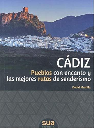Cádiz: Pueblos con encanto y las mejores rutas de senderismo En ruta: Amazon.es: Munilla Fauró, David: Libros