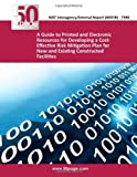 A Guide to Printed and Electronic Resources for Developing a Cost-Effective Risk Mitigation Plan for New and Existing Constructed Facilities, nist, 1493747819