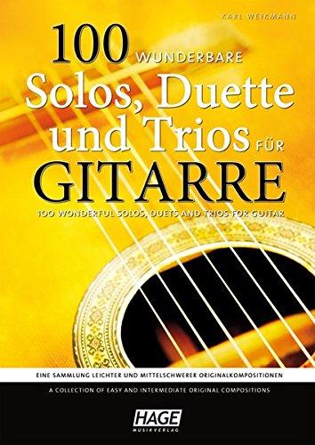 100 wunderbare Solos, Duette und Trios für Gitarre: Eine Sammlung leichter und mittelschwerer Originalkompositionen