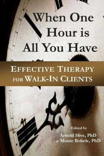 When One Hour Is All You Have: Effective Therapy for Walk-In - Monte Hours Del