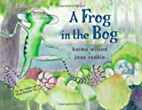 A Frog in the Bog, Karma Wilson, 1416927271