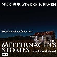 Mitternachtsstories von Stefan Grabiński (Nur für starke Nerven 3) Hörbuch von Stefan Grabiński Gesprochen von: Friedrich Schoenfelder