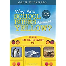 Why Are School Buses Always Yellow?: Teaching for Inquiry, K-8