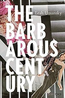 The Barbarous Century