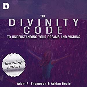 The Divinity Code to Understanding Your Dreams and Visions Audiobook