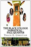 The Black College Sabbatical - FALL QUARTER, Tracie Christian, 1495226913