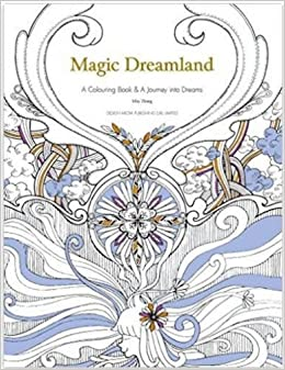 Magic Dreamland A Coloring Book And Journey Into Dreams May Zhang 9781910596296 Amazon Books