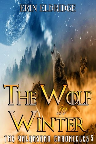 The Wolf in Winter (The Valarsard Chronicles) (Volume 2)