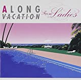 Long Vacation From Ladies by Various Artists (2007-02-07)