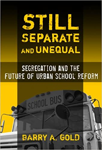 The Separate Unequal Education Of >> Still Separate And Unequal Segregation And The Future Of Urban