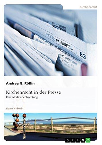 Kirchenrecht in der Presse: Eine Medienbeobachtung (German Edition)