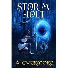 Storm Holt: The Goddess Prophecies Fantasy Series Book 3