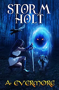 Storm Holt: The Goddess Prophecies Fantasy Series Book 3 by [Evermore, A.]