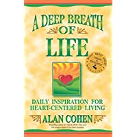 Deep Breath Of Life, A: Daily Inspiration for Heart-centered Living