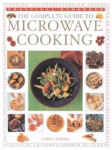 The Microwave Cooking, Complete Guide to: Practical Handbook by Carol Bowen