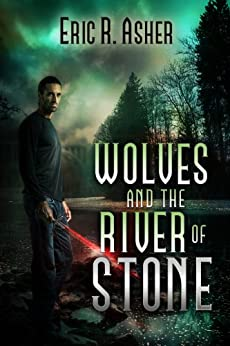 Wolves and the River of Stone (Vesik Book 2) by [Asher, Eric]