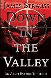 Arch Patton, Down in the Valley: First Arch Patton Thriller (Volume 1)