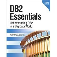 DB2 Essentials: Understanding DB2 in a Big Data World (3rd Edition)