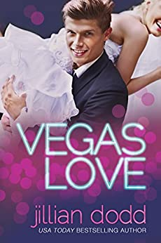 Vegas Love: A New Adult Romantic Comedy (The Love Series Book 1) by [Dodd, Jillian]