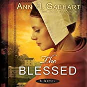 The Blessed: A Novel | Ann H Gabhart