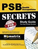 PSB Health Occupations Secrets Study Guide: Practice Questions and Test Review for the PSB Health Occupations Exam by PSB Exam Secrets Test Prep Staff (2013-02-14)