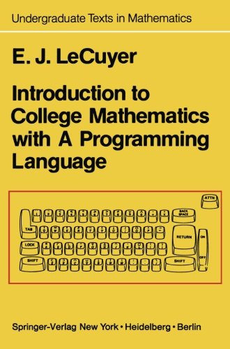Introduction to College Mathematics with A Programming Language (Undergraduate Texts in Mathematics)