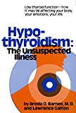 Hypothyroidism: The Unsuspected Illness [Hardcover] [1976] (Author) Broda Barnes
