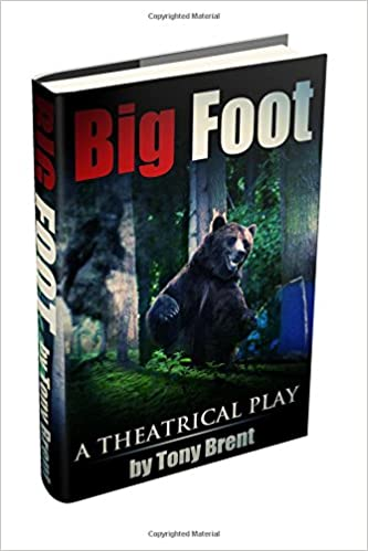 Big Foot: A Theatrical Play