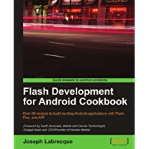 Flash Development for Android Cookbook by Joseph Labrecque (2011-06-16)
