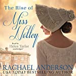 The Rise of Miss Notley : Tanglewood, Book 2 | Rachael Anderson