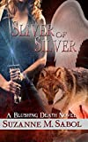 Sliver of Silver (A Blushing Death Novel Book 3)