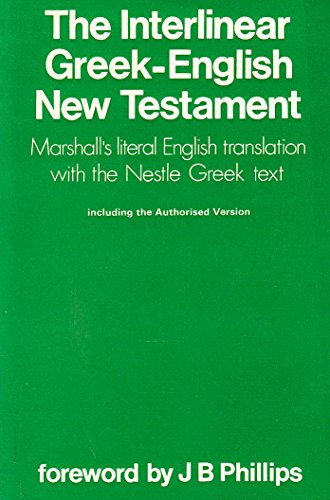 The Interlinear Greek-English New Testament: Nestle Greek Text
