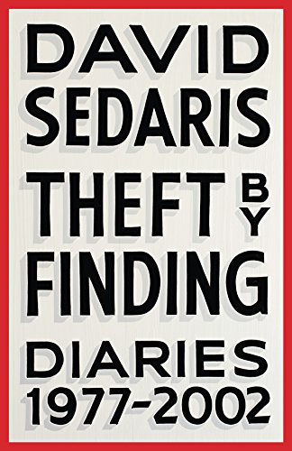 Theft by Finding: Diaries (1977-2002) by [Sedaris, David]