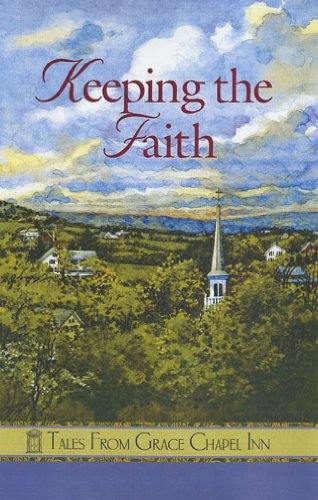 Keeping the Faith (Tales from Grace Chapel Inn)