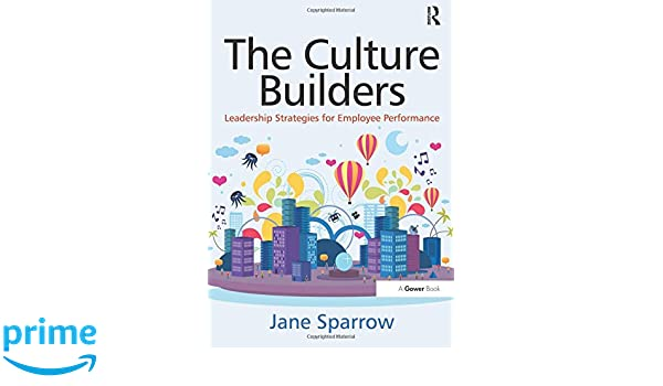 The culture builders leadership strategies for employee the culture builders leadership strategies for employee performance 9781409437246 business development books amazon fandeluxe Choice Image