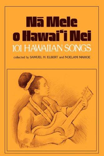 N? Mele O Hawai'i Nei: 101 Hawaiian Songs