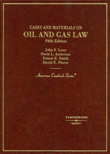 Cases and Materials on Oil and Gas Law (American Casebooks) (American Casebook Series)