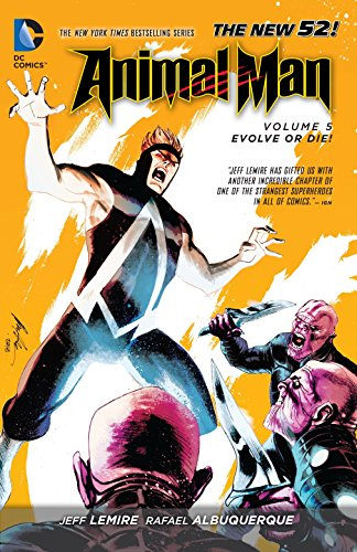 Animal Man Vol. 5: Evolve or Die! (The New 52) (Animal Man: The New 52!) (Final Fantasy 13 2 Best Monster)