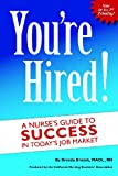 You re Hired! A Nurse s Guide to Success in Today s Job Market