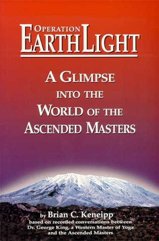 Operation Earth Light - A Glimpse into the World of the Ascended Masters