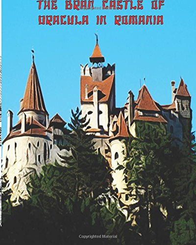 The Bran  Castle of Dracula in Romania: Adult Coloring Book (Volume 1)