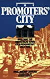 The Promoters' City : Building the Industrial Town of Maisonneuve 1883-1918, Linteau, Paul-André, 0888627823