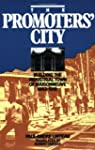 The Promoters' City: Building the Ind...