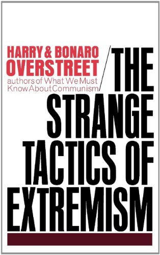 The Strange Tactics Of Extremism by Harry Overstreet