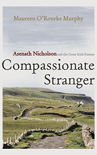 Compassionate Stranger: Asenath Nicholson and the Great Irish Famine (Irish Studies)