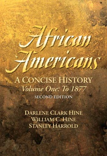 African Americans: A Concise History, Volume I (Chapters 1-13) (2nd Edition) -