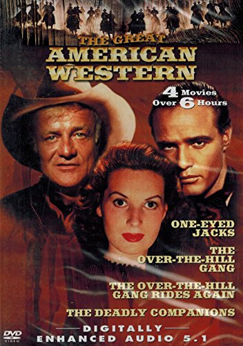 The Great American Western (One-Eyed Jacks / The Over-The-Hill Gang / The Over-The-Hill Gang Rides Again / The Deadly Companions)