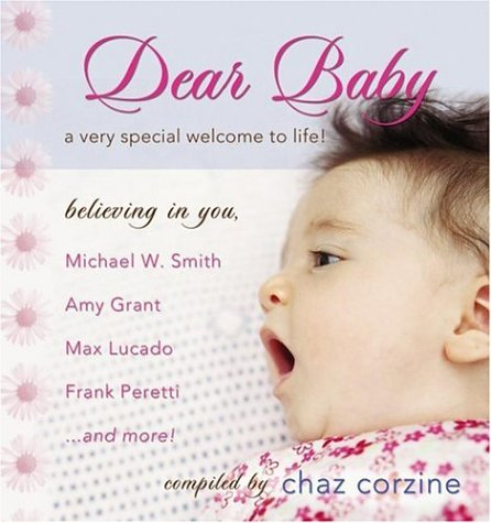 Read Online Dear Baby a Very Special Welcome to Life!: Believing in You pdf epub